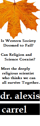 Dr. Alexis Carrel believed science